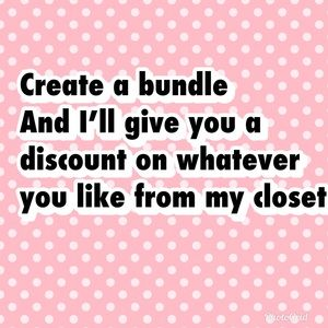Other - Create a bundle On anything from my closet